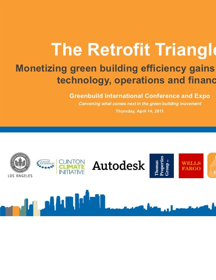 The Retrofit Triangle!Monetizing green building efficiency gains by linking        technology,        technology operation...