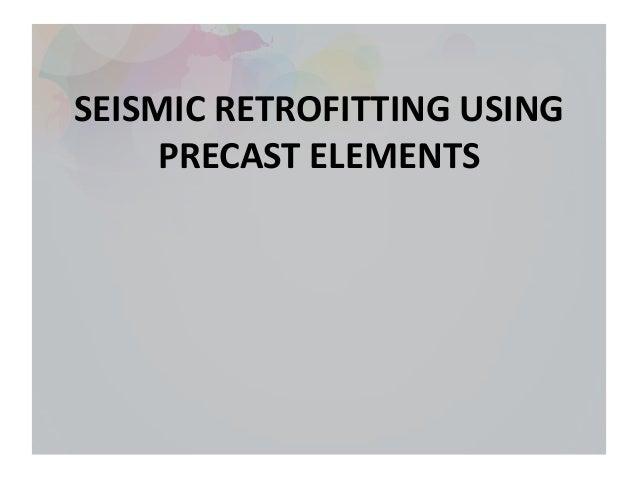 seismic retrofitting using precast elements