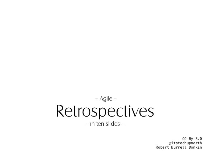Retrospectives In 10 Slides  (With Notes)