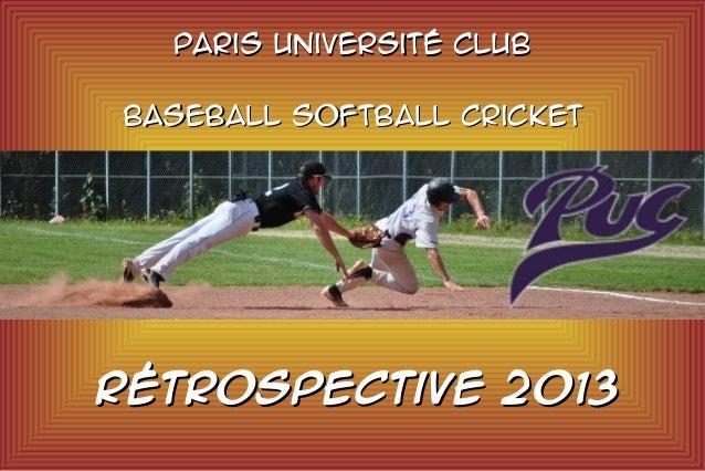 Paris Université Club Baseball Softball Cricket  Rétrospective 2013
