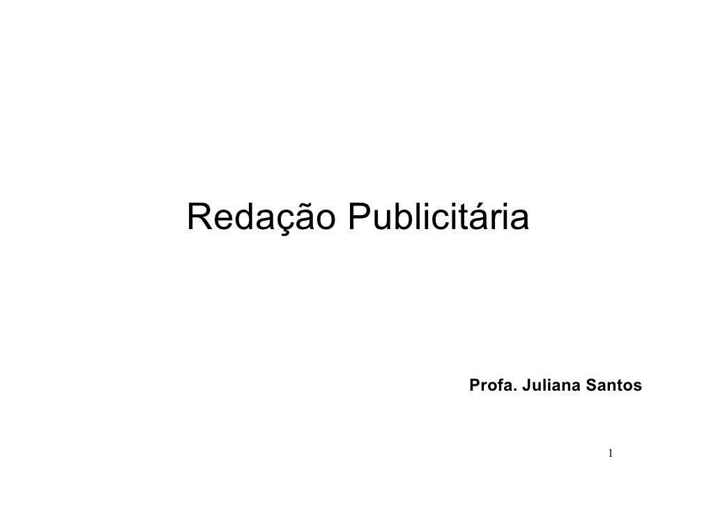 Redação Publicitária                    Profa. Juliana Santos                                   1