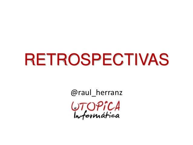 RETROSPECTIVAS @raul_herranz