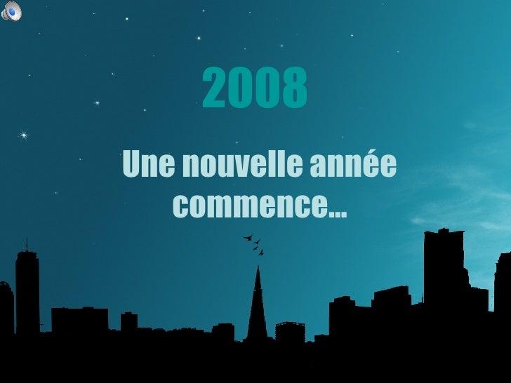 2008 Une nouvelle année commence…