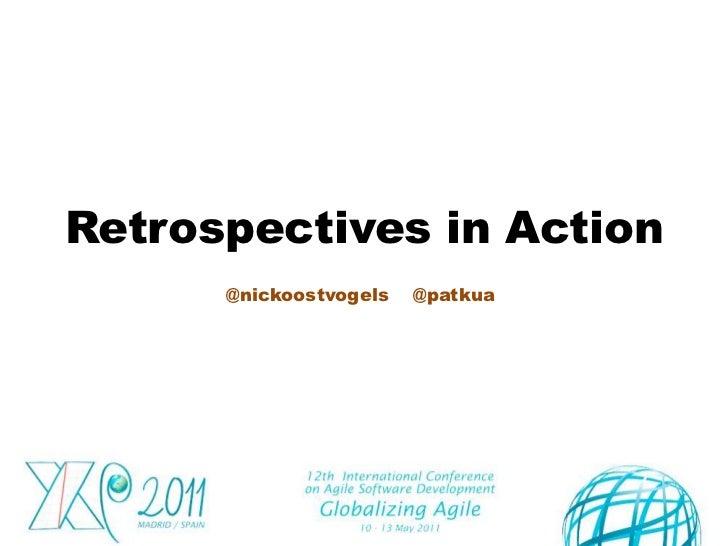 Retrospectives in Action<br />@nickoostvogels    @patkua<br />