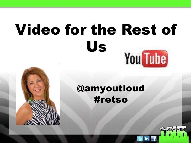 Video for the Rest of         Us        @amyoutloud          #retso