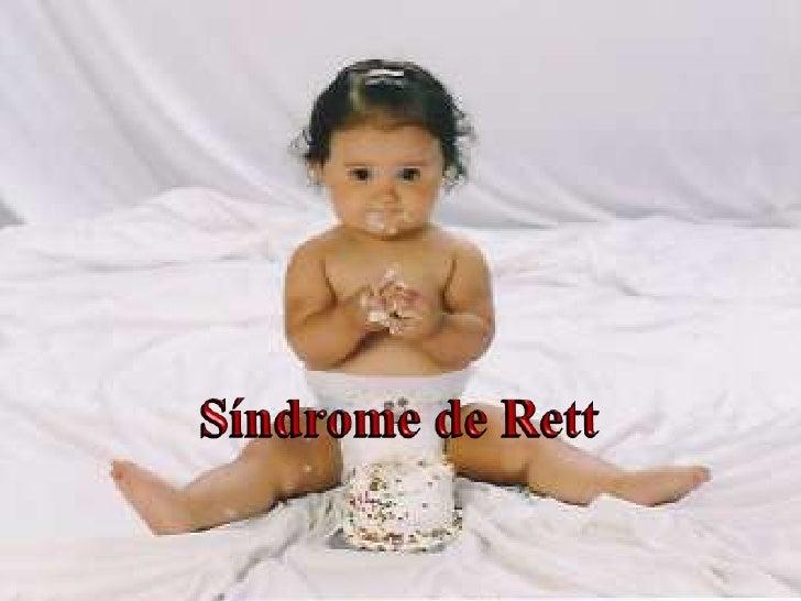 ¿Qué es el Síndrome de Rett?El síndrome de Rett es un trastorno en eldesarrollo neurológico infantil caracterizado poruna ...