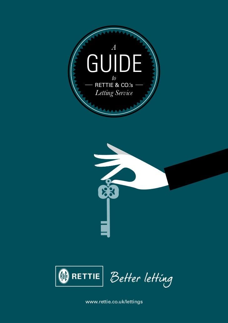 AGUIDE      to    RETTIE & CO.'s    Letting Servicewww.rettie.co.uk/lettings