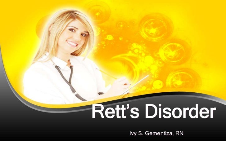 Rett's Disorder    Ivy S. Gementiza, RN