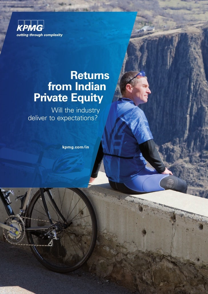 Returns     from Indian  Private Equity         Will the industrydeliver to expectations?            kpmg.com/in