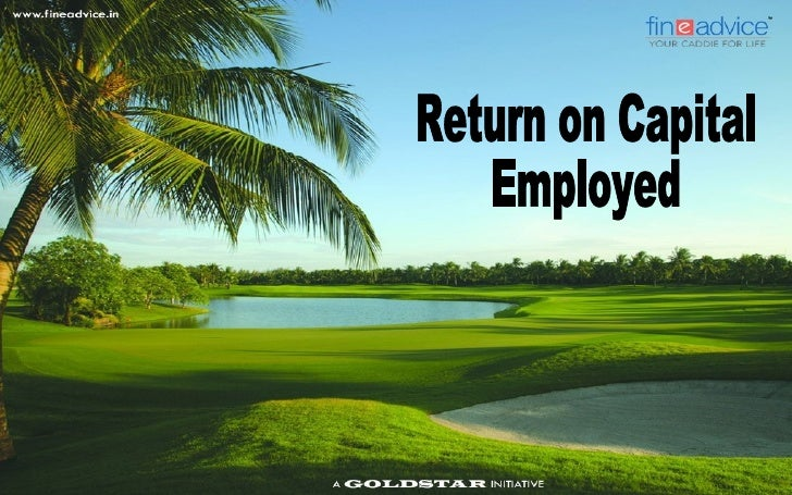 Return on Capital Employed   Return on Capital Employed (ROCE) is used in finance as a measure of returns that a    compa...