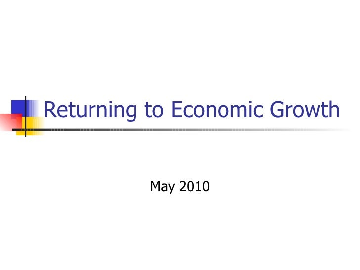 Returning to Economic Growth May 2010