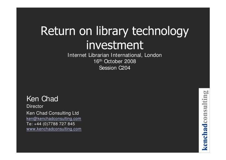 Return On Library Technology Investment Ili 2008 C204 16 Oct