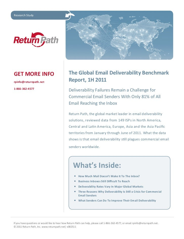 Research StudyGET MORE INFO                                    The Global Email Deliverability Benchmarkrpinfo@returnpath....