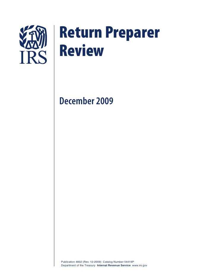 Return Preparer Review  December 2009     Publication 4832 (Rev. 12-2009) Catalog Number 54419P Department of the Treasury...