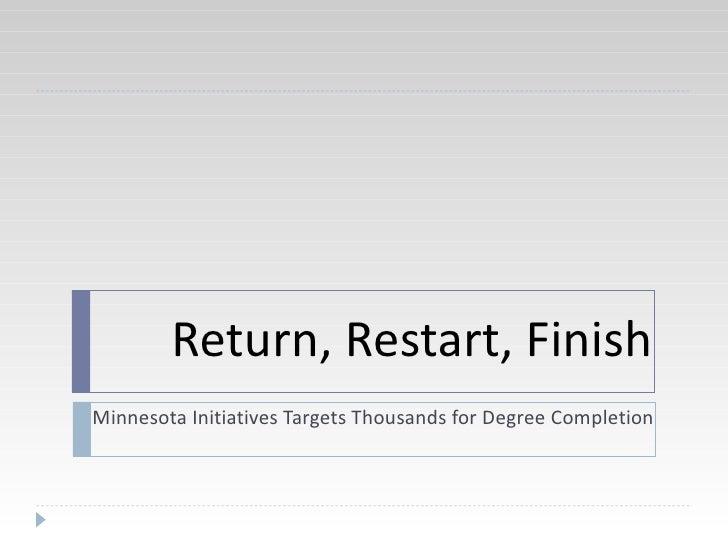 Return, Restart, Finish Minnesota Initiatives Targets Thousands for Degree Completion