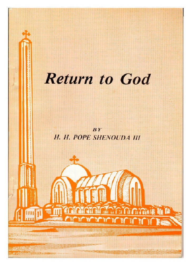 Return to God  by h.h pope shenoda 3 the coptic orthodox pope