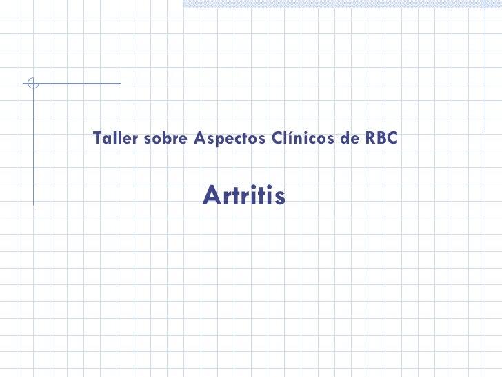 Artritis Taller sobre Aspectos Clínicos de RBC