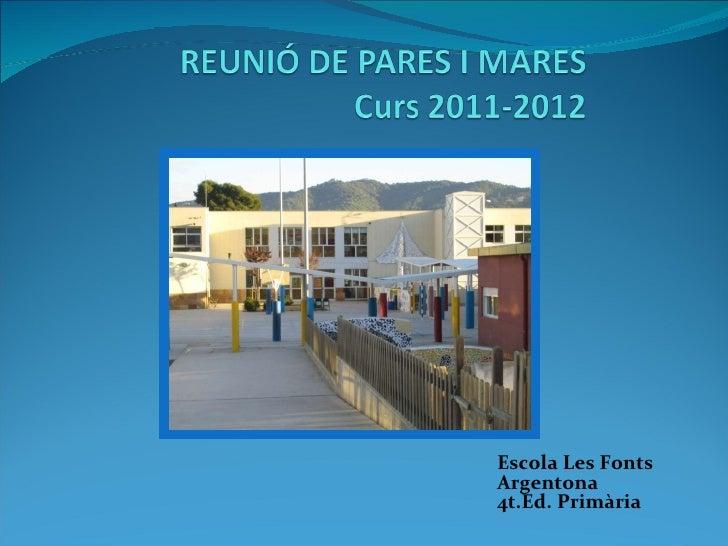 Escola Les Fonts Argentona 4t.Ed. Primària