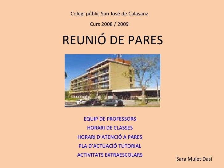 REUNIÓ DE PARES EQUIP DE PROFESSORS HORARI DE CLASSES HORARI D'ATENCIÓ A PARES PLA D'ACTUACIÓ TUTORIAL ACTIVITATS EXTRAESC...