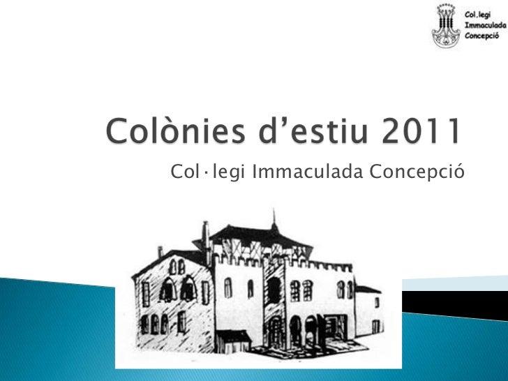 Colònies d'estiu 2011<br />Col·legi Immaculada Concepció<br />