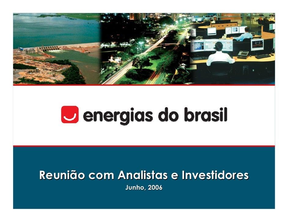 Reunião com Analistas e Investidores               Junho, 2006