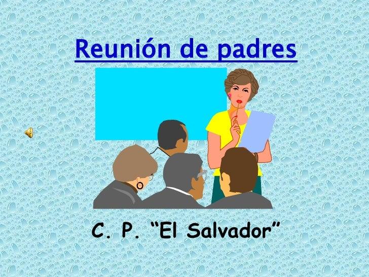 """Reunión de padres C. P. """"El Salvador"""""""