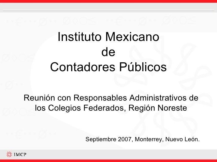 Instituto Mexicano de Contadores Públicos Reunión con Responsables Administrativos de los Colegios Federados, Región Nores...