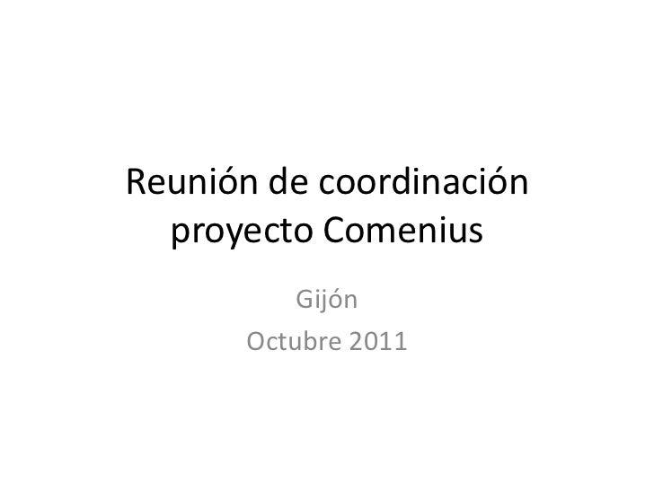Reunión de coordinación  proyecto Comenius          Gijón      Octubre 2011