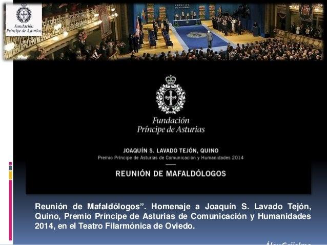 """Reunión de Mafaldólogos"""". Homenaje a Joaquín S. Lavado Tejón,  Quino, Premio Príncipe de Asturias de Comunicación y Humani..."""