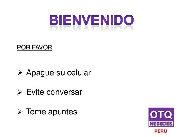 POR FAVOR  Apague su celular  Evite conversar  Tome apuntes PERU