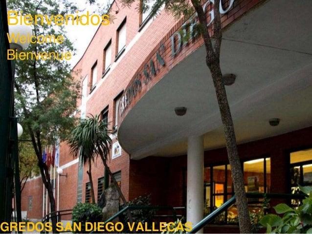 1 Bienvenidos Welcome Bienvenue GREDOS SAN DIEGO VALLECAS