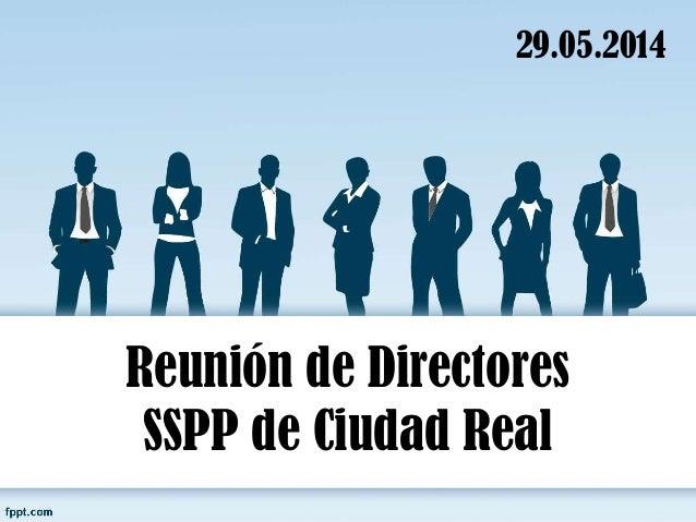 Reunión de Directores SSPP de Ciudad Real 29.05.2014