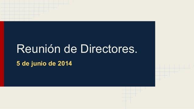 Reunión de Directores. 5 de junio de 2014