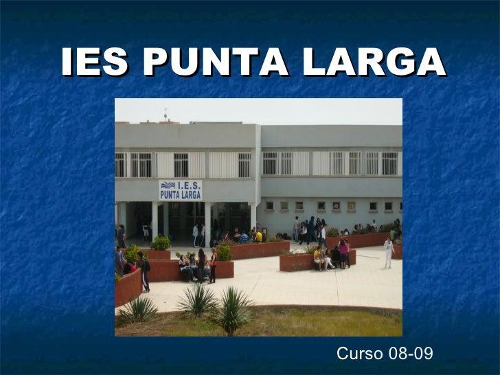 Presentación IES Punta Larga feb 09
