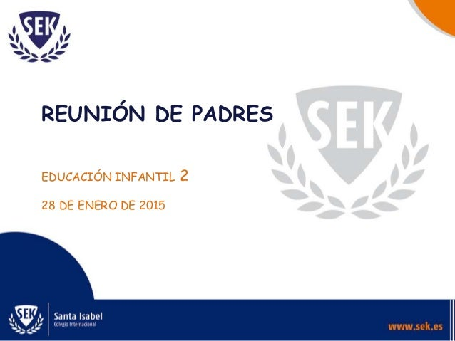 REUNIÓN DE PADRES EDUCACIÓN INFANTIL 2 28 DE ENERO DE 2015