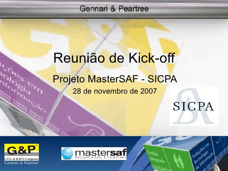 Reunião de Kick-off Projeto MasterSAF - SICPA 28 de novembro de 2007