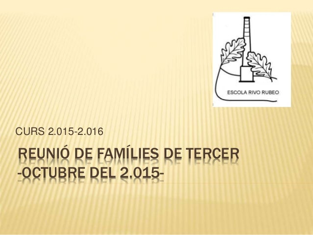 REUNIÓ DE FAMÍLIES DE TERCER -OCTUBRE DEL 2.015- CURS 2.015-2.016