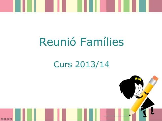 Reunió Famílies Curs 2013/14
