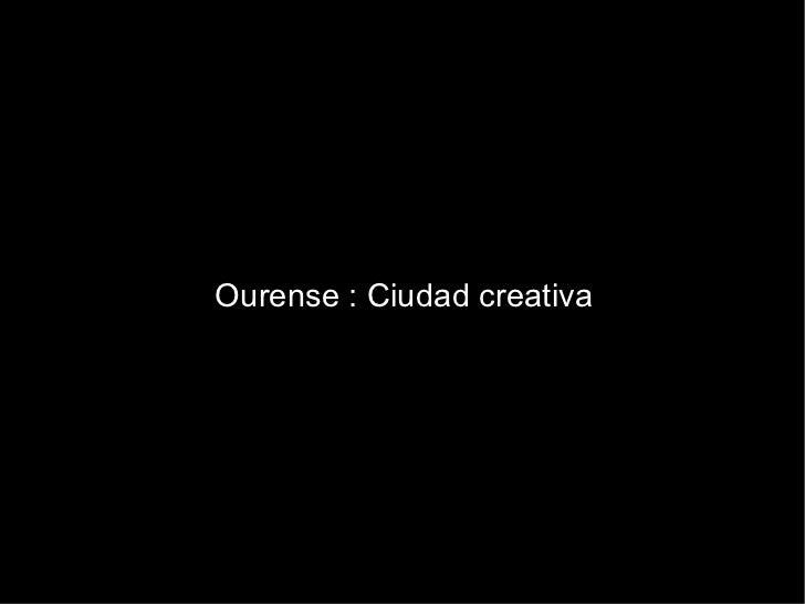 Ourense : Ciudad creativa
