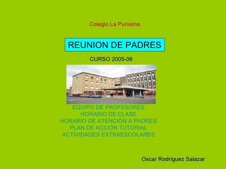 REUNION DE PADRES EQUIPO DE PROFESORES HORARIO DE CLASE HORARIO DE ATENCIÓN A PADRES PLAN DE ACCIÓN TUTORIAL ACTIVIDADES E...