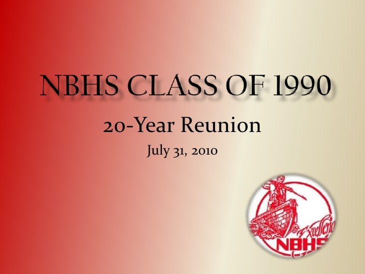 NBHS Class of 1990<br />20-Year Reunion<br />July 31, 2010<br />