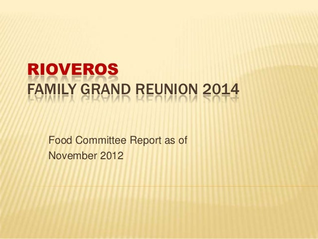 RIOVEROSFAMILY GRAND REUNION 2014  Food Committee Report as of  November 2012