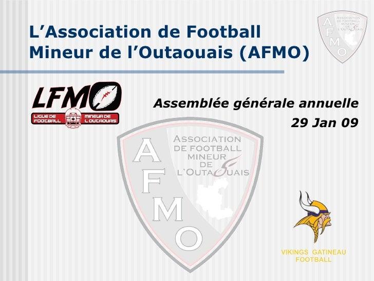 L'Association de Football  Mineur de l'Outaouais (AFMO) Assemblée générale annuelle 29 Jan 09