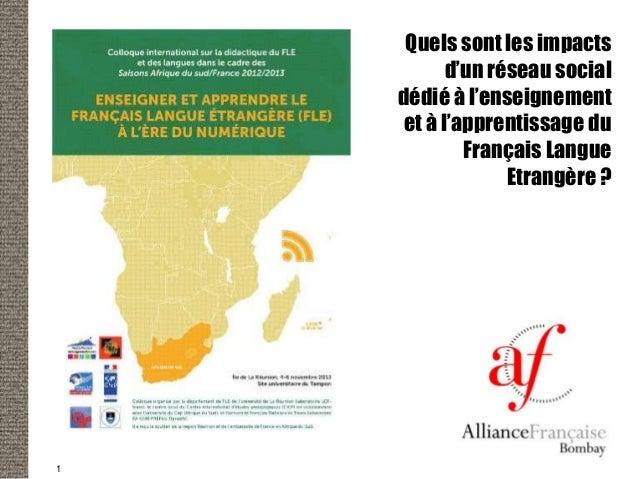 Quels sont les impacts d'un réseau social dédié à l'enseignement et à l'apprentissage du Français Langue Etrangère ?  1