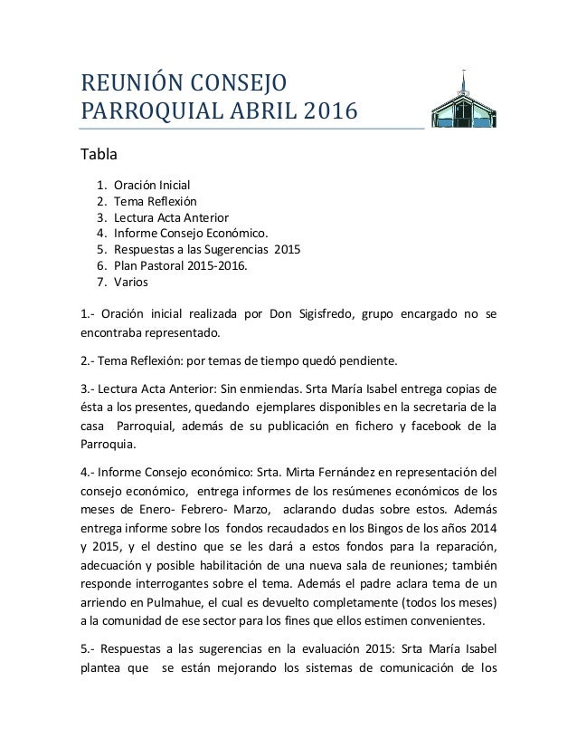 REUNIÓN CÓNSEJÓ PARRÓQUIAL ABRIL 2016 Tabla 1. Oración Inicial 2. Tema Reflexión 3. Lectura Acta Anterior 4. Informe Conse...