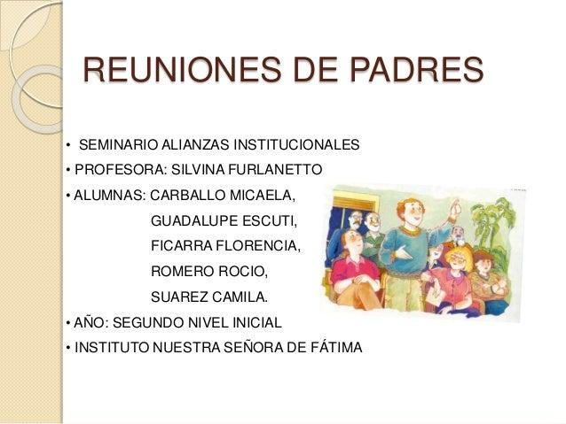 REUNIONES DE PADRES • SEMINARIO ALIANZAS INSTITUCIONALES