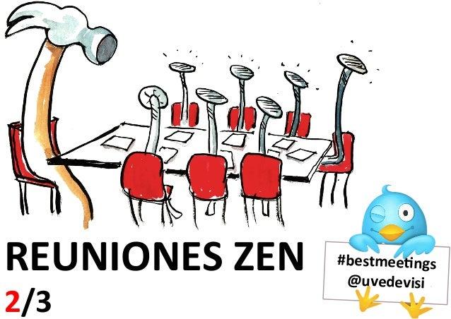#bestmee(ngs   @uvedevisi        REUNIONES  ZEN   2/3