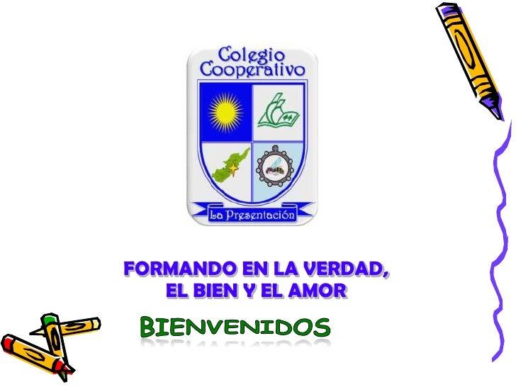 FORMANDO EN LA VERDAD,EL BIEN Y EL AMOR<br />bienvenidos<br />