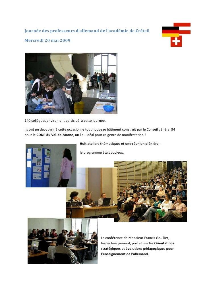Journée des professeurs d'allemand de l'académie de Créteil  Mercredi 20 mai 2009     140 collègues environ ont participé ...