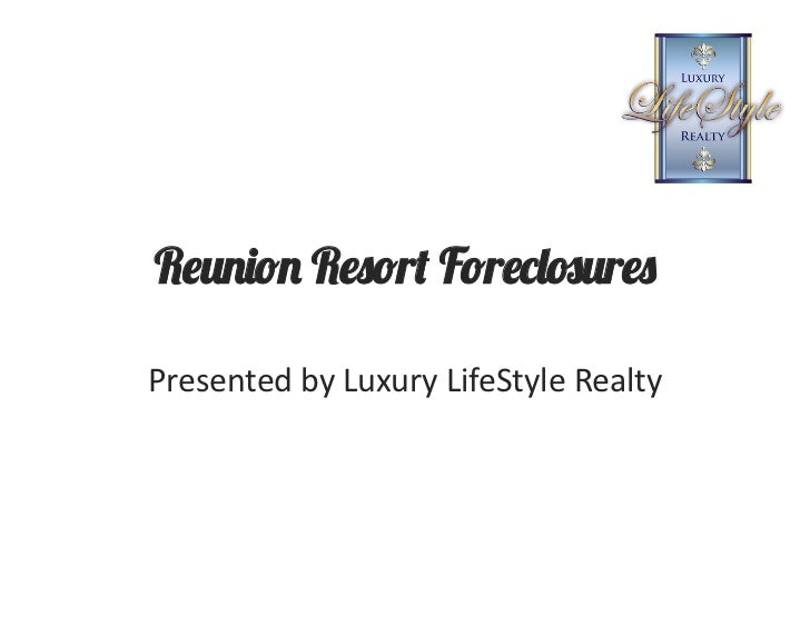 Reunion Resort Foreclosures | Luxury LifeStyle Realty